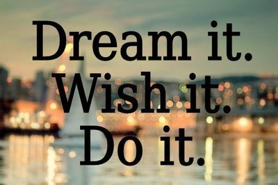 dream it. wish it.