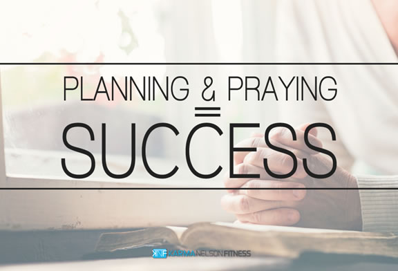 planning + praying = success