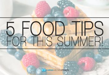 5 Food Tips for This Summer